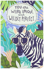 You Are Weird, Unique and Wildly Perfect - Write Now Journal, 9781946873477