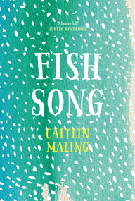 Fish Song by Caitlin Maling, 9781925591484