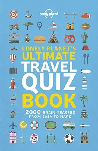 Lonely Planet's Ultimate Travel Quiz Book (Miniature Edition) by Lonely Planet, Lonely Planet, 9781788681230