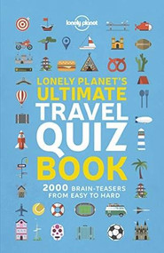 Lonely Planet's Ultimate Travel Quiz Book by Lonely Planet, Lonely Planet, 9781788681230