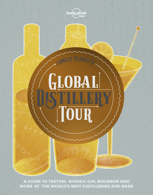 Lonely Planet's Global Distillery Tour (Miniature Edition) by Lonely Planet Food, Lonely Planet Food, 9781788682312