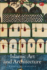 Islamic Art and Architecture by Robert Hillenbrand, 9780500203057