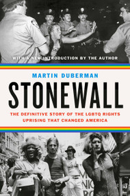 Stonewall (The Definitive Story of the LGBTQ Rights Uprising that Changed America) by Martin Duberman, 9780593083987