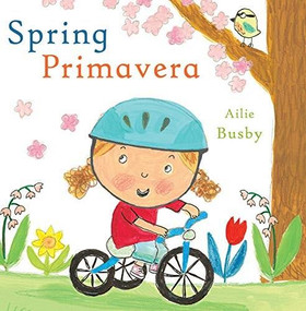 Primavera/Spring by Ailie Busby, Child's Play, Teresa Mlawer, 9781786283030