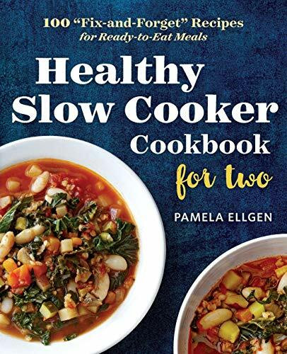 """Healthy Slow Cooker Cookbook for Two (100 """"Fix-and-Forget"""" Recipes for Ready-to-Eat Meals) by Ellgen Pamela, 9781623157203"""