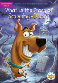 What Is the Story of Scooby-Doo? by M. D. Payne, Who HQ, Andrew Thomson, 9781524788247