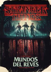 Stranger Things. Mundos al revés / Stranger Things: Worlds Turned Upside Down by Gina McIntyre, 9788417338688