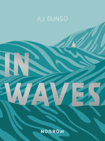 In Waves by AJ Dungo, 9781910620632