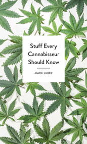 Stuff Every Cannabisseur Should Know (Miniature Edition) by Marc Luber, 9781683691341