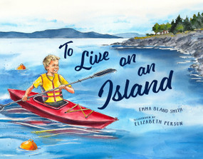To Live on an Island by Emma Bland Smith, Elizabeth Person, 9781632171818