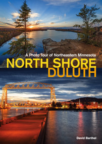 North Shore-Duluth (A Photo Tour of Northeastern Minnesota) by David Barthel, 9781591938330