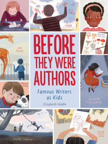 Before They Were Authors: Famous Writers as Kids by Elizabeth Haidle, 9781328801531