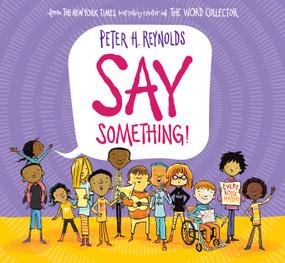 Say Something by Peter H. Reynolds, Peter H. Reynolds, 9780545865036