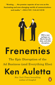 Frenemies (The Epic Disruption of the Ad Business (and Everything Else)) - 9780735220881 by Ken Auletta, 9780735220881
