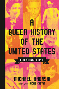 A Queer History of the United States for Young People by Michael Bronski, Richie Chevat, 9780807056127