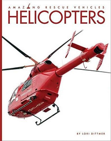 Helicopters - 9781628326314 by Lori Dittmer, 9781628326314