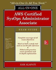 AWS Certified SysOps Administrator Associate All-in-One-Exam Guide (Exam SOA-C01) by Sam R. Alapati, 9781260135565