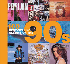 100 Best-selling Albums of the 90s by Peter Dodd, Justin Cawthorne, Chris Barrett, Dan Auty, 9781684123650