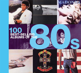 100 Best-selling Albums of the 80s by Peter Dodd, Justin Cawthorne, Chris Barrett, Dan Auty, 9781684123643