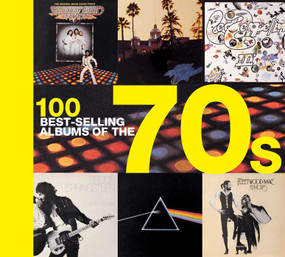 100 Best-selling Albums of the 70s by Hamish Champ, 9781684123636