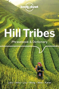 Lonely Planet Hill Tribes Phrasebook & Dictionary (Miniature Edition) by David Bradley, Lonely Planet, Christopher Court, Nerida Jarkey, Paul W Lewis, 9781786575616