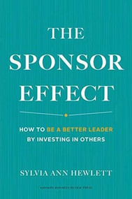 The Sponsor Effect (How to Be a Better Leader by Investing in Others) by Sylvia Ann Hewlett, 9781633695658