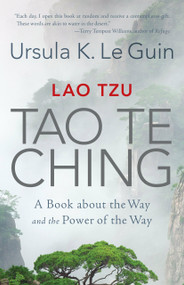 Lao Tzu: Tao Te Ching (A Book about the Way and the Power of the Way) - 9781611807240 by Ursula K. Le Guin, 9781611807240