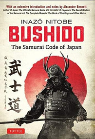 Bushido: The Samurai Code of Japan (With an Extensive Introduction and Notes by Alexander Bennett) by Inazo Nitobe, Alexander Bennett, 9784805314890