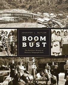 Boom & Bust (The Resilient Women of Historic Telegraph Cove) by Jennifer L. Butler, 9781771512985
