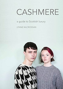 Cashmere (A Guide to Scottish Luxury) by Lynne McCrossan, 9781910745564