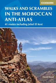 Walks and Scrambles in the Moroccan Anti-Atlas (41 Routes Including Jebel El Kest) by David Wood, 9781852848095