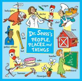 Dr. Seuss's People, Places, and Things by Dr. Seuss, 9781984829863