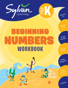 Pre-K Beginning Numbers Workbook (Numbers 1-5, Numbers 6-10, Tracing Exercises, Color by Number,  Number Recognition Number Games, and More) by Sylvan Learning, 9780307479532