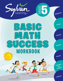 5th Grade Basic Math Success Workbook (Multiplication, Division, Decimals, Fractions, Percents, Operations with Fractions, and More) by Sylvan Learning, 9780375430459