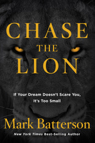 Chase the Lion (If Your Dream Doesn't Scare You, It's Too Small) - 9781601428875 by Mark Batterson, 9781601428875
