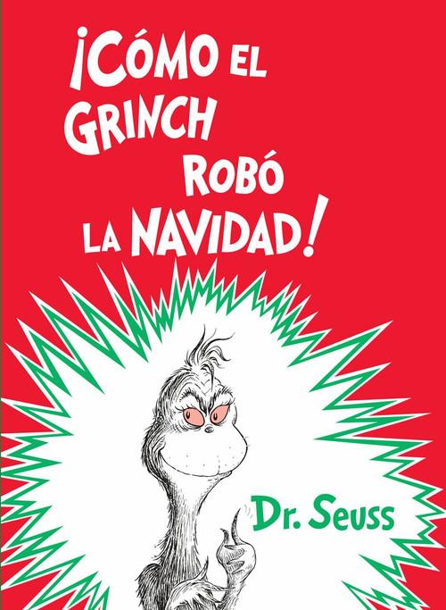 ¡Cómo el Grinch robó la Navidad! (How the Grinch Stole Christmas Spanish Edition) - 9781984830067 by Dr. Seuss, 9781984830067