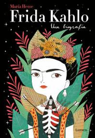 Frida Kahlo: Una biografía / Frida Kahlo: A Biography by Maria Hesse, 9788426403438