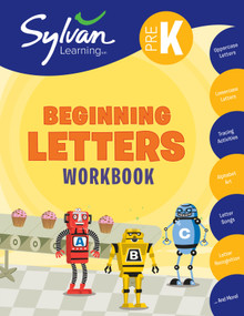 Pre-K Beginning Letters Workbook (Uppercase Letters, Lowercase Letters, Tracing Activities, Alphabet Art, Letter Sounds, More; Activities, Exercises & Tips to Help Catch Up, Keep Up & Get Ahead) by Sylvan Learning, 9780307479525