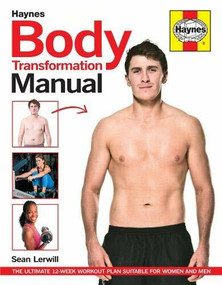 Body Transformation Manual (The ultimate 12 week workout plan suitable for women and men) by Sean Lerwill, 9781785211782