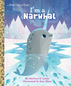I'm a Narwhal by Mallory Loehr, Joey Chou, 9780525645764