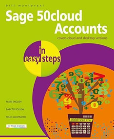 Sage Accounts in easy steps (Illustrated using Sage 50cloud) by Bill Mantovani, 9781840788655