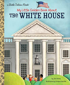 My Little Golden Book About The White House by Jen Arena, Viviana Garofoli, 9780525582335
