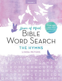 Peace of Mind Bible Word Search: The Hymns (Over 150 Large-Print Puzzles to Enjoy!) by Linda Peters, 9781680993189