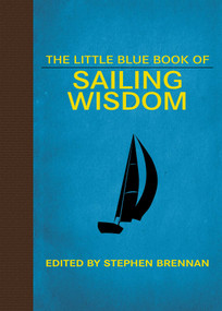 The Little Blue Book of Sailing Wisdom by Stephen Brennan, 9781628737622
