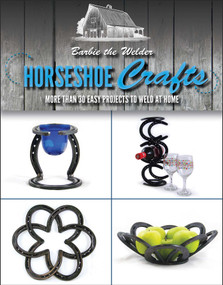 Horseshoe Crafts (More Than 30 Easy Projects to Weld at Home) by Barbie The Welder, 9781631581465