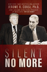 """Silent No More (How I Became a Political Prisoner of Mueller's """"Witch Hunt"""") by Jerome R. Corsi, 9781642932171"""