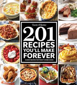 Taste of Home 201 Recipes You'll Make Forever (Classic Recipes for Today's Home Cooks) by Taste of Home, 9781617657924
