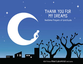 Thank You for My Dreams (Bedtime Prayers of Gratitude) by HSH Prince Alexi Lubomirski, 9781449497422