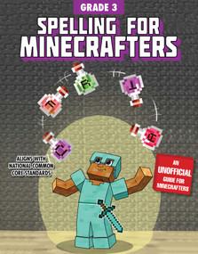 Spelling for Minecrafters: Grade 3 by Sky Pony Press, Amanda Brack, 9781510741119