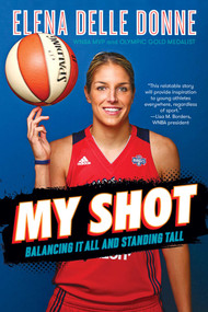My Shot (Balancing It All and Standing Tall) - 9781534412293 by Elena Delle Donne, Sarah Durand, 9781534412293